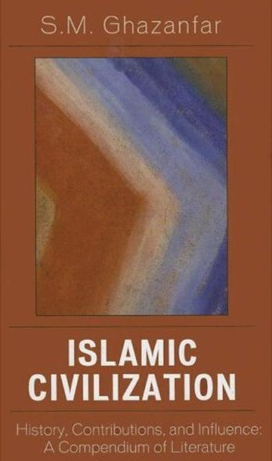 A compendium of knowledge about islamic civilization its history figure 1 front cover of islamic civilization history contributions and influence a compendium of literature by shaikh m ghazanfar publicscrutiny Gallery