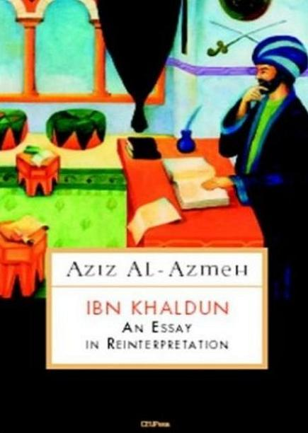 ibn khaldun essay Ibn khaldūn, 'abd al-raḥmān ibn muḥammad al-ḥarḍramī al-ishbīlī (1332-1406 ), was born in tūnis on 1 ramaḍān, 732 h (27 may, 1332 ce) his ancestors migrated from ḥaḍramawt in southern arabia to al-andalus (andalusia, southern spain) in the early years of the 8th century during the muslim.