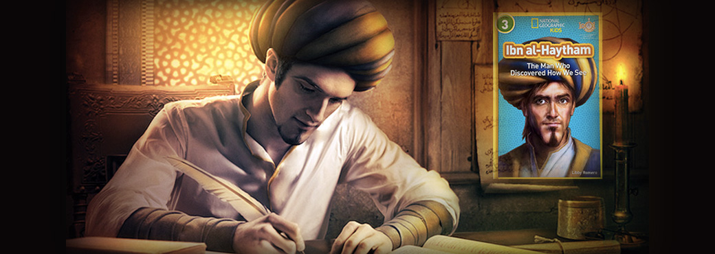 National Geographic & 1001 Inventions Publish Ibn al-Haytham Children's Book